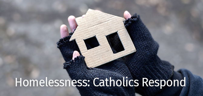 Homelessness: Catholics Respond